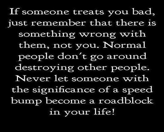 If someone treats you bad